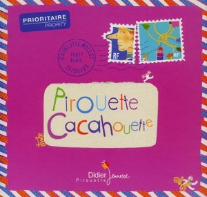 """Afficher """"Pirouette cacahouette"""""""