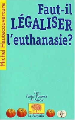 vignette de 'Faut-il légaliser l'euthanasie ? (Michel Hautecouverture)'