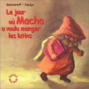 """Afficher """"Lutins des bois Le jour où Macha a voulu manger les lutins"""""""