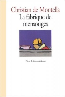 """Afficher """"La Fabrique de mensonges"""""""