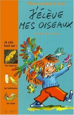 """Afficher """"J'élève mes oiseaux"""""""