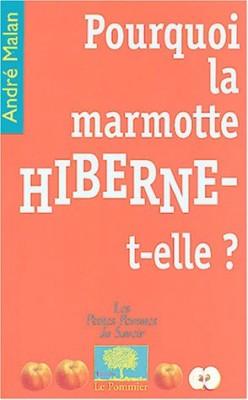 """Afficher """"Pourquoi la marmotte hiberne-t-elle ?"""""""