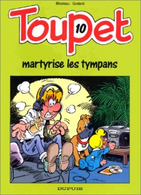 """Afficher """"Toupet n° 10 Toupet martyrise les tympans"""""""