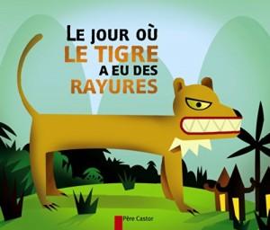 """Afficher """"Jour où le tigre a eu des rayures (Le)"""""""