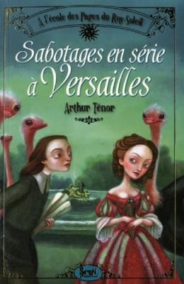 """Afficher """"À l'école des pages du Roy-Soleil n° 1 Sabotages en série à Versailles"""""""