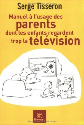 """Afficher """"Manuel à l'usage des parents dont les enfants regardent trop la télévision"""""""