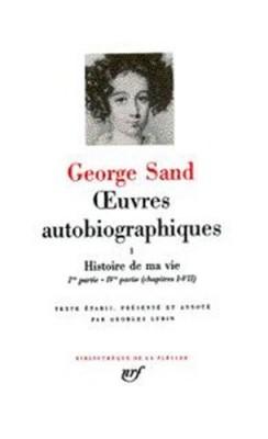 """Afficher """"Oeuvres autobiographiques / George Sand. n° 1 Histoire de ma vie"""""""