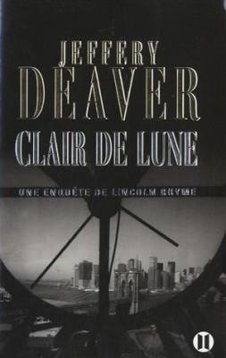 """Afficher """"Une enquête de Lincoln Rhyme Clair de lune"""""""