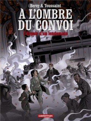 """Afficher """"À l'ombre du convoi n° 2 L'espoir d'un lendemain"""""""