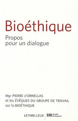 """Afficher """"Bioéthique : Propos pour un dialogue"""""""