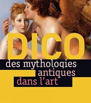 """Afficher """"Le dico des mythologies antiques dans l'art"""""""
