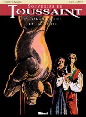 """Afficher """"Souvenirs de Toussaint n° 5 Sang de porc ou la fée verte"""""""