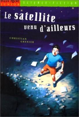 """Afficher """"Le satellite venu d'ailleurs"""""""
