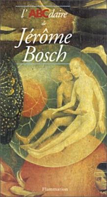 """Afficher """"L'ABCdaire de Jérôme Bosch"""""""