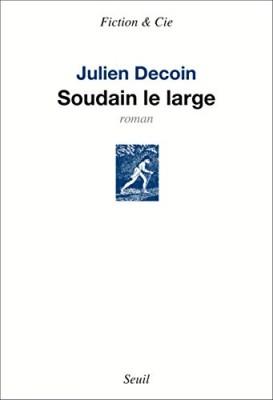 vignette de 'Soudain le large (Julien Decoin)'