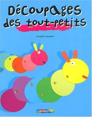 """Afficher """"Découpages des tout-petits"""""""