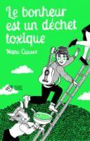 """Afficher """"Bonheur est un déchet toxique (Le)"""""""
