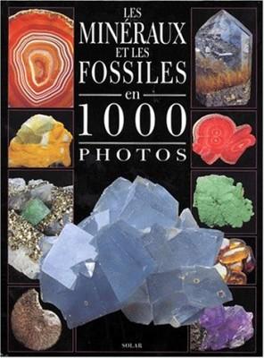 """Afficher """"Les Minéraux et les fossiles en 1000 photos"""""""