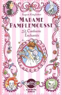 """Afficher """"Madame Pamplemousse Madame Pamplemousse et la confiserie enchantée"""""""