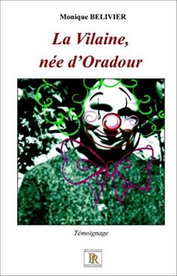 """Afficher """"La vilaine, née d'Oradour"""""""