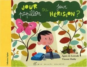 """Afficher """"Jour papillon ou jour hérisson ?"""""""