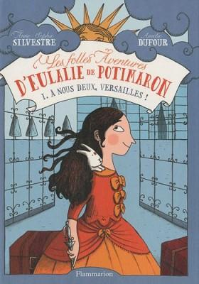 """Afficher """"Les folles aventures d'Eulalie de Potimaron n° 1 À nous deux, Versailles !"""""""