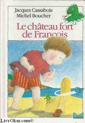 """Afficher """"Le château fort de François"""""""