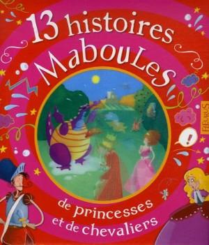 """Afficher """"13 histoires maboules de princesses et de chevaliers"""""""