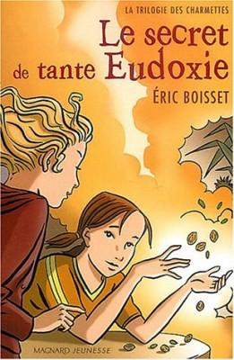 """Afficher """"La trilogie des Charmettes n° 1 Le secret de tante Eudoxie"""""""