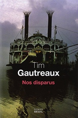 vignette de 'Nos disparus (Tim Gautreaux)'