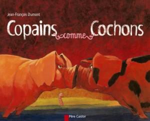 """Afficher """"Copains comme cochons"""""""