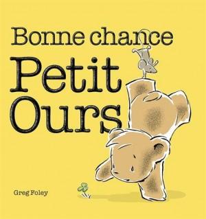 vignette de 'Bonne chance, Petit Ours (Foley, Greg)'