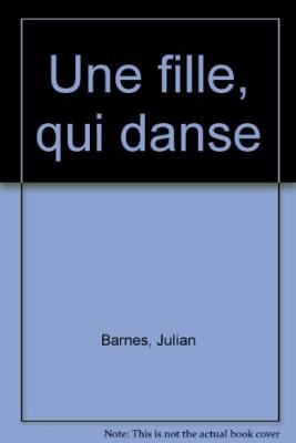 vignette de 'Une fille, qui danse (Julian Barnes)'