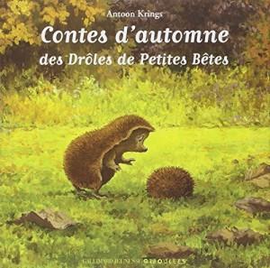 """Afficher """"Drôles de petites bêtesContes d'automne des drôles de petites bêtes"""""""