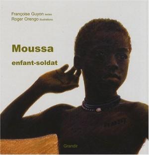 vignette de 'Moussa enfant-soldat (Françoise Guyon)'