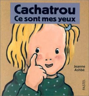 vignette de 'Cachatrou. n° 1996<br /> Ce sont mes yeux (Ashbé, Jeanne)'