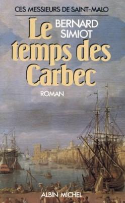 """Afficher """"Ces messieurs de Saint-Malo n° 2 Le Temps des Carbec"""""""
