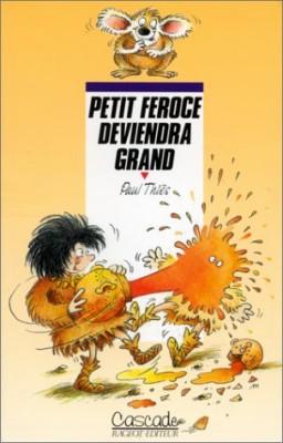 """Afficher """"Petit Féroce deviendra grand"""""""