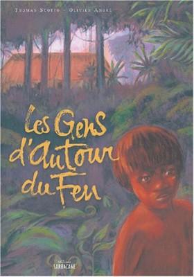 """Afficher """"gens d'autour du feu (Les)"""""""