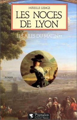 """Afficher """"Les Ailes du matin n° 2 Les Noces de Lyon"""""""
