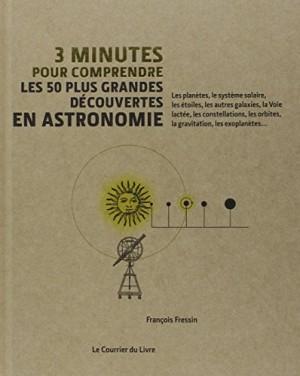 vignette de '3 minutes pour comprendre les 50 plus grandes découvertes en astronomie (François Fressin)'