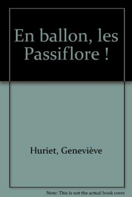 """Afficher """"La famille Passiflore En ballon, les Passiflore !"""""""