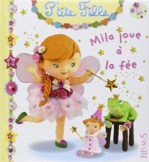 """Afficher """"Mila joue à la fée"""""""