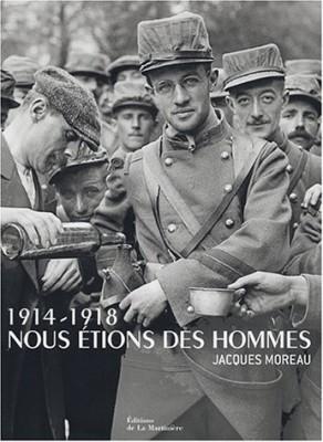 """Afficher """"1914-1918, nous étions des hommes"""""""