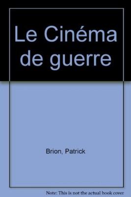 """Afficher """"Le cinéma de guerre"""""""