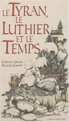 """Afficher """"Le Tyran, le luthier et le temps"""""""