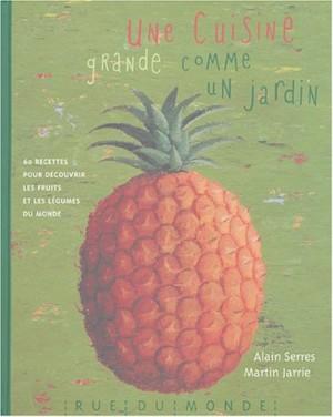 vignette de 'Une Cuisine grande comme un jardin (Alain Serres)'