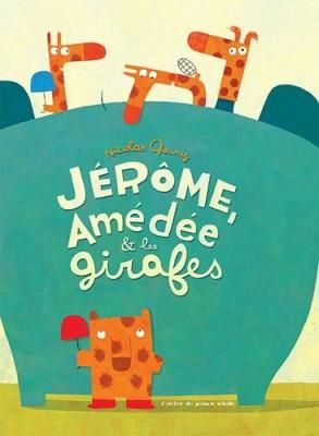 """Afficher """"Jérôme, Amédée & les girafes"""""""