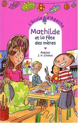 """Afficher """"Ecole d'Agathe (L') n° 34 Mathilde et la fête des mères"""""""