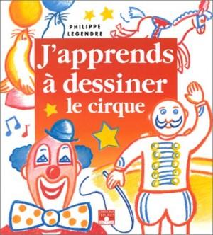 """Afficher """"J'apprends à dessiner le cirque..."""""""
